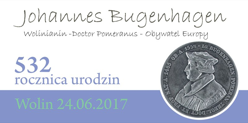Johannes Bugenhagen – Wolinianin, Doktor Pomeranus, Obywatel Europy